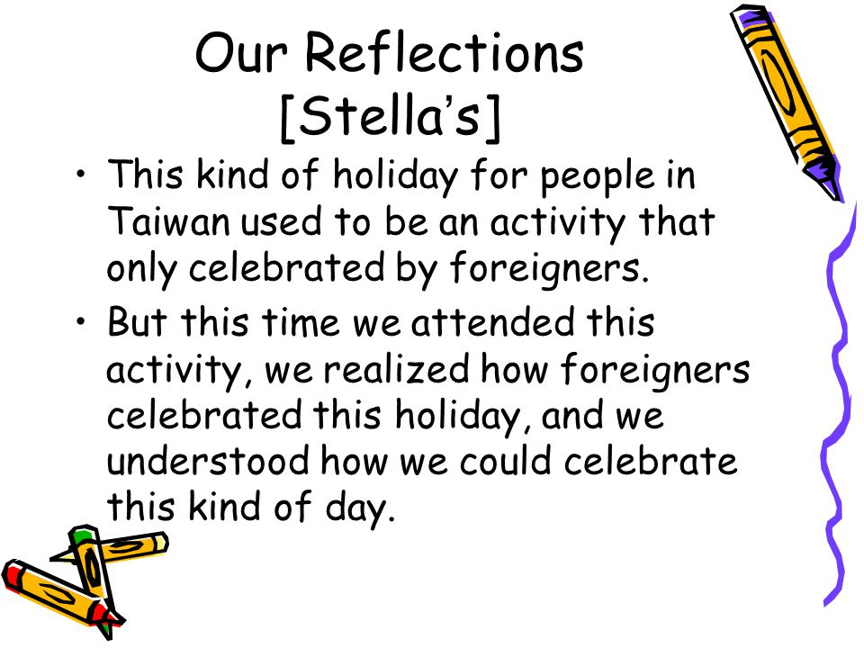 This kind of holiday for people in Taiwan used to be an activity that only celebrated by foreigners.