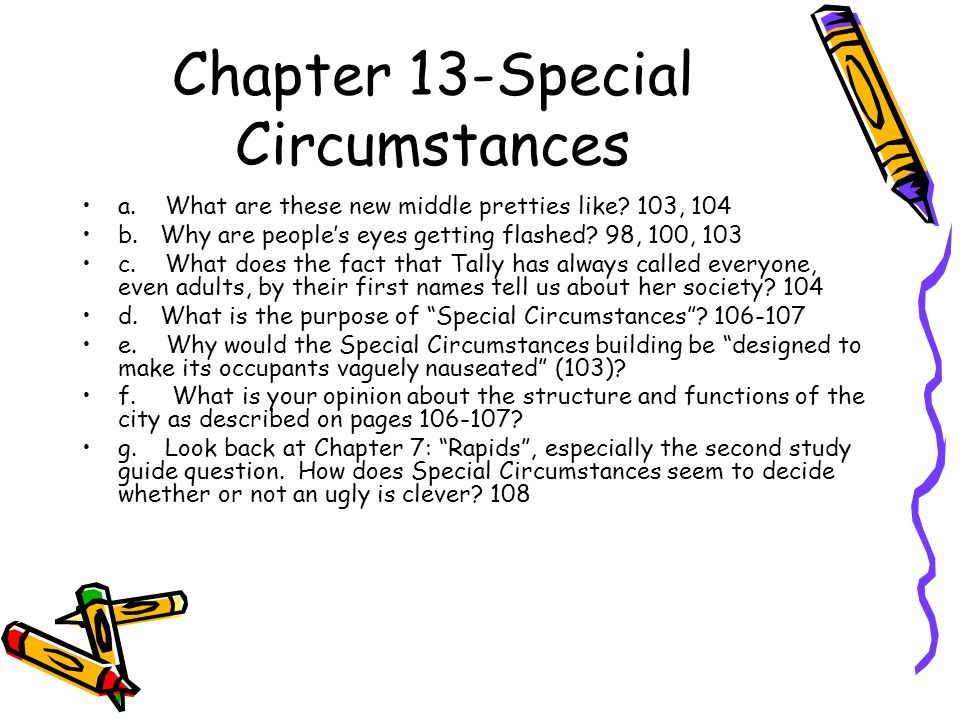 Chapter 13-Special Circumstances a. What are these new middle pretties like? 103, 104 b. Why are people's eyes getting flashed? 98, 100, 103 c. What d