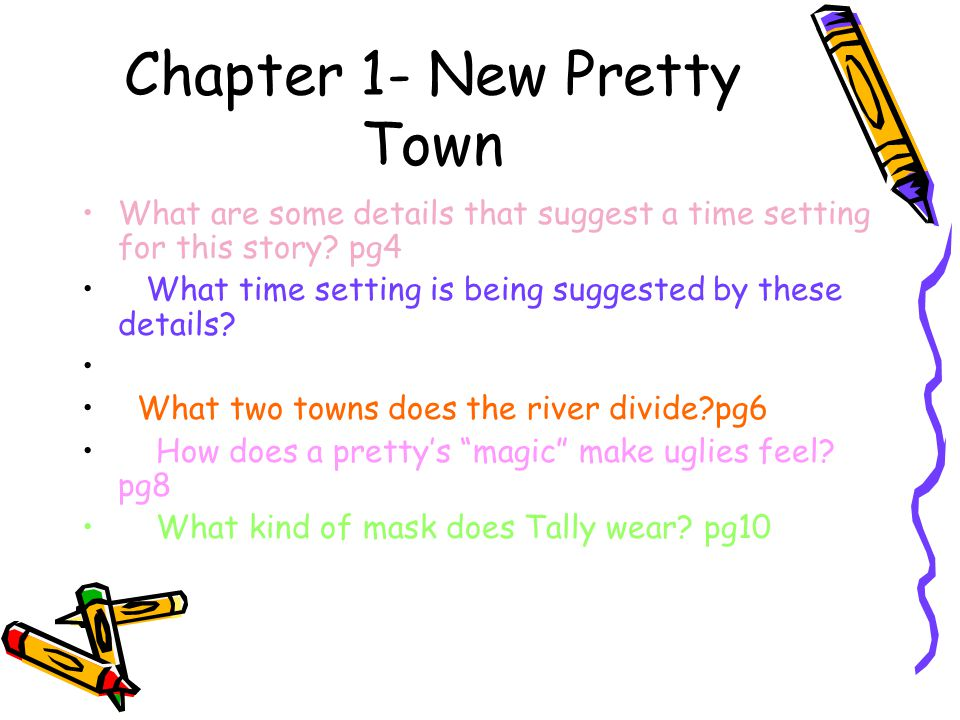 Chapter 1- New Pretty Town What are some details that suggest a time setting for this story? pg4 What time setting is being suggested by these details
