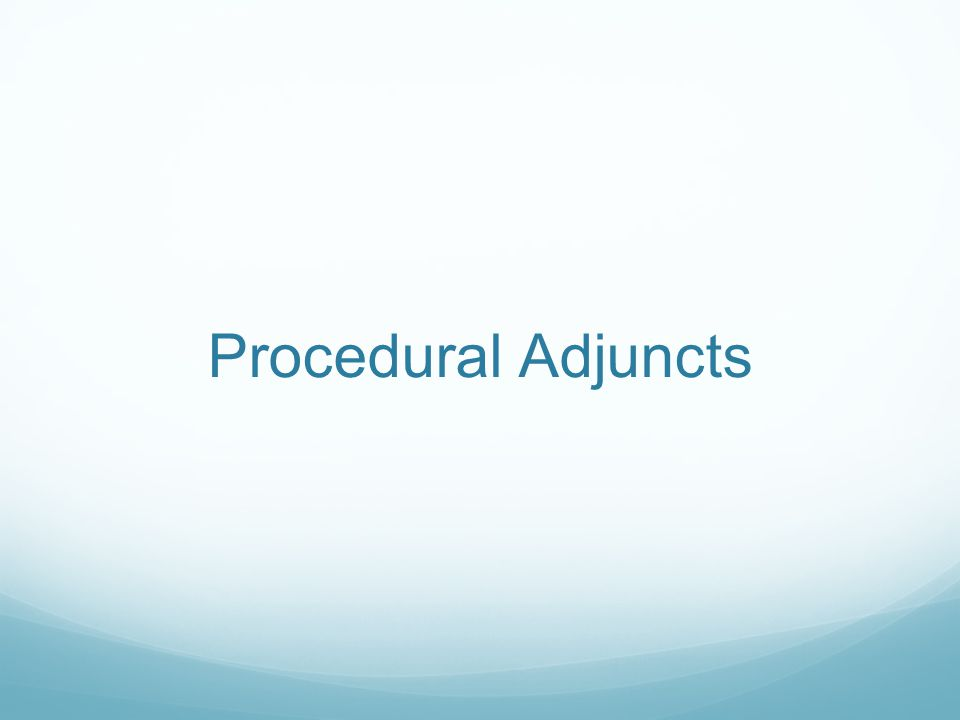 Procedural Adjuncts