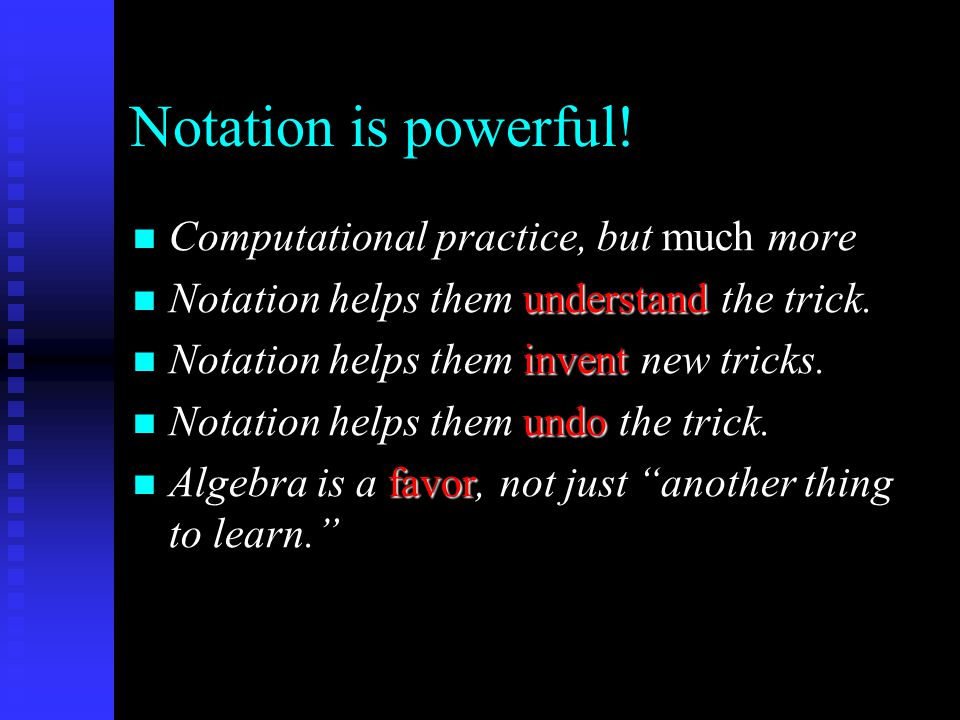 Notation is powerful.