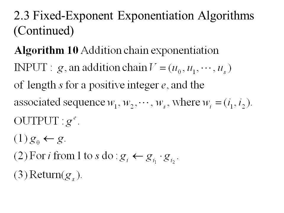 2.3 Fixed-Exponent Exponentiation Algorithms (Continued)