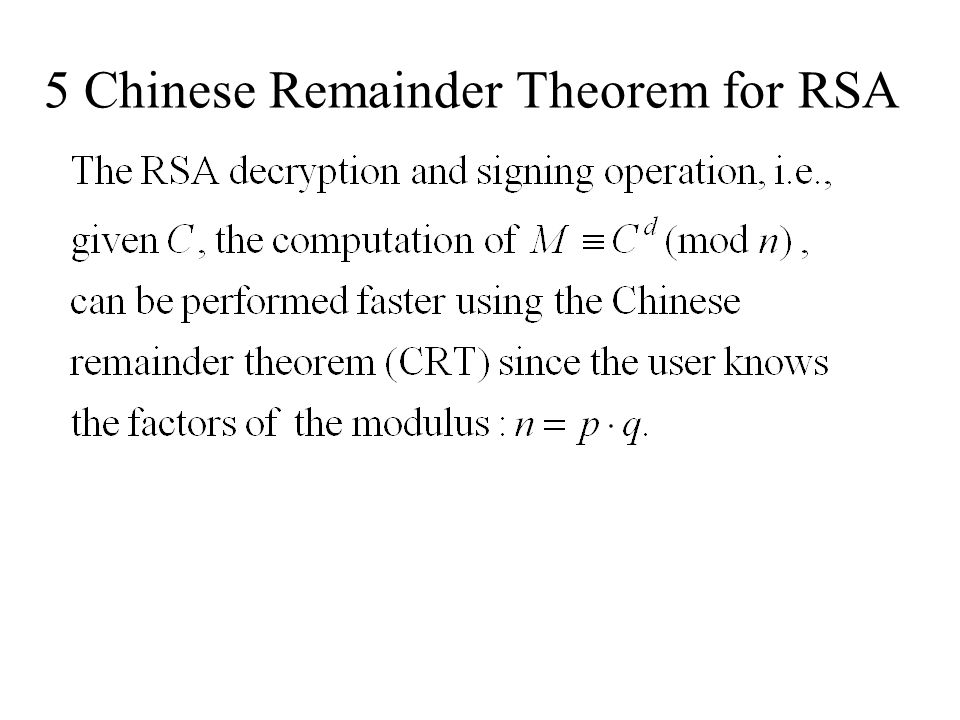 5 Chinese Remainder Theorem for RSA