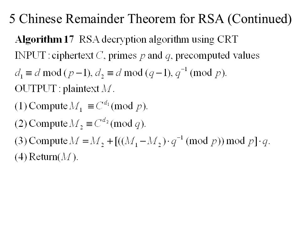 5 Chinese Remainder Theorem for RSA (Continued)