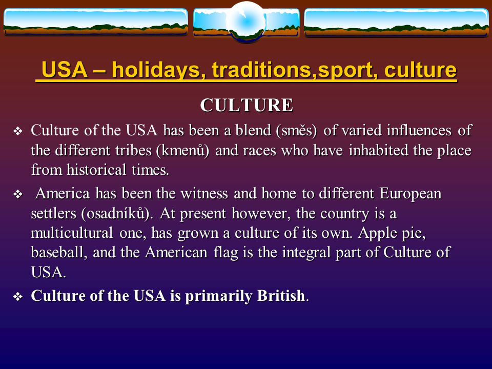 USA – holidays, traditions,sport, culture USA – holidays, traditions,sport, culture SPORT  Sports in the United States is an important part of American culture.