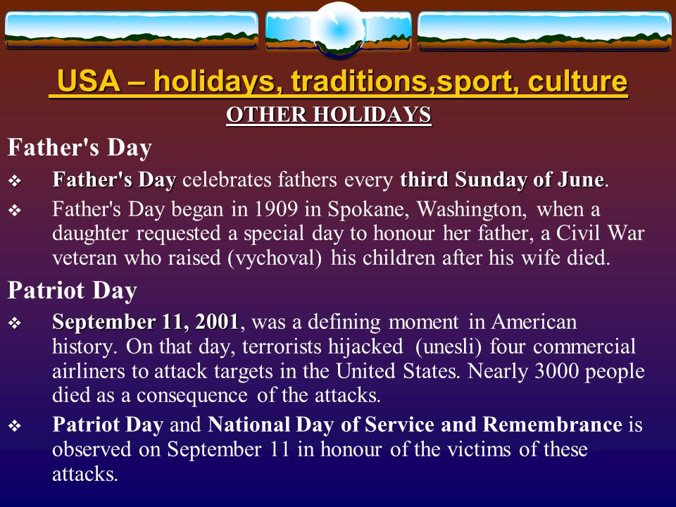 USA – holidays, traditions,sport, culture OTHER HOLIDAYS Mother s Day the second Sunday of May  Mother s Day is the second Sunday of May.