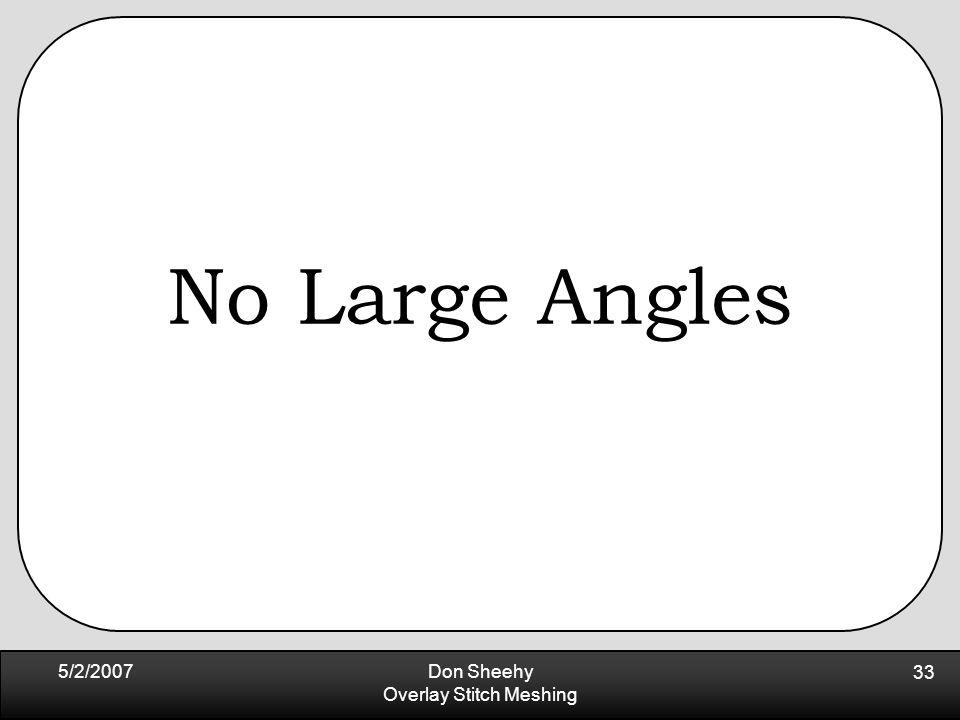 5/2/2007Don Sheehy Overlay Stitch Meshing 33 No Large Angles