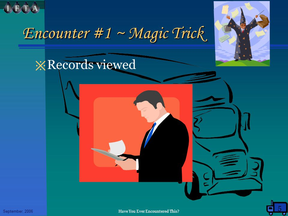 Have You Ever Encountered This September, 2006 Encounter #1 ~ Magic Trick ※ Records viewed 5