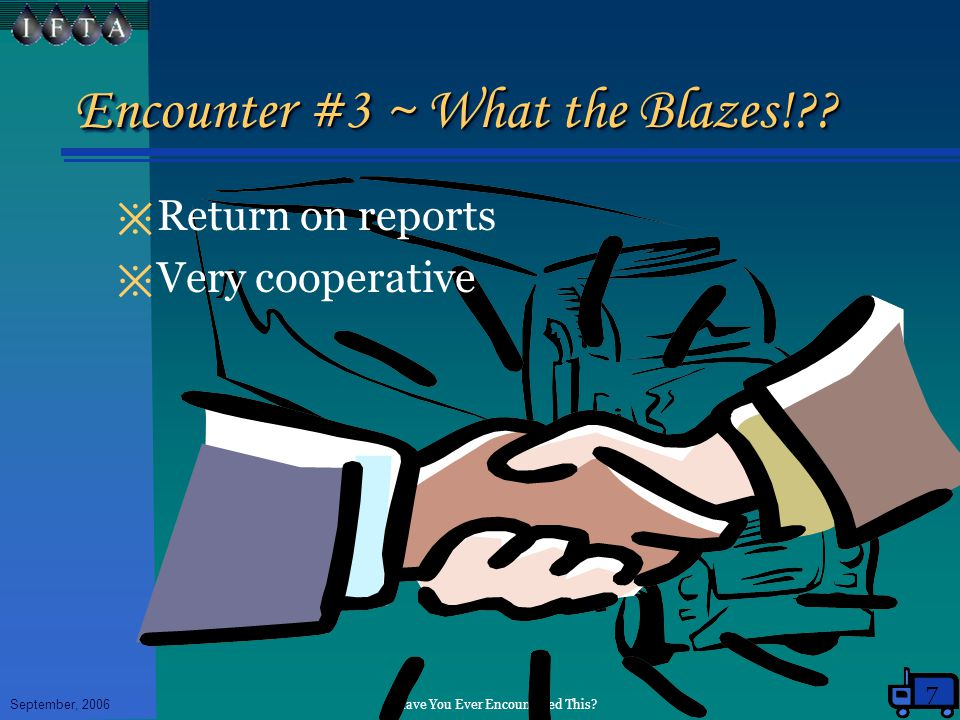 Have You Ever Encountered This. September, 2006 Encounter #3 ~ What the Blazes! .