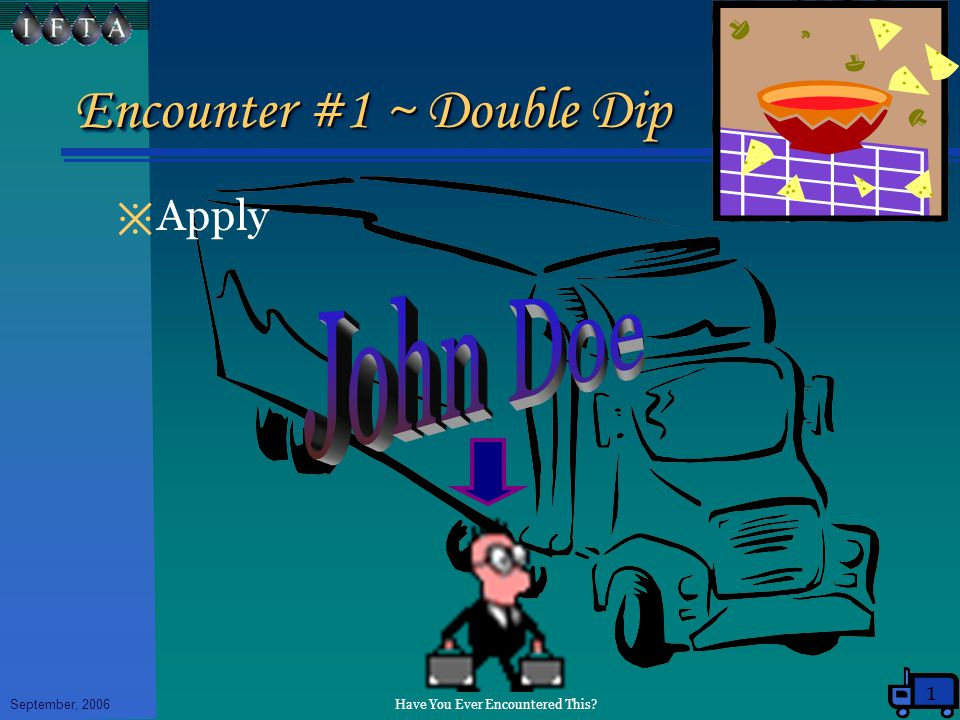 Have You Ever Encountered This September, 2006 Encounter #1 ~ Double Dip ※ Apply 1