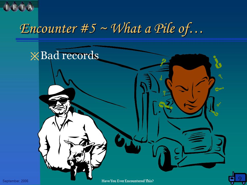 Have You Ever Encountered This September, 2006 Encounter #5 ~ What a Pile of… ※ Bad records 9