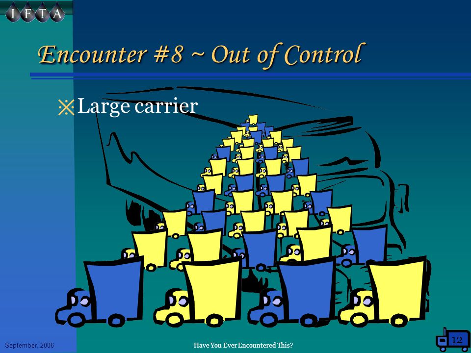 Have You Ever Encountered This September, 2006 Encounter #8 ~ Out of Control ※ Large carrier 12