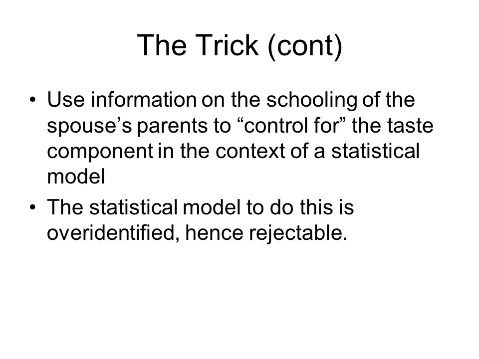Overview of Results Even after controlling for individual and family unobservable characteristics, there is still a strong effect of parent's schooling on the schooling levels of their sons and daughters
