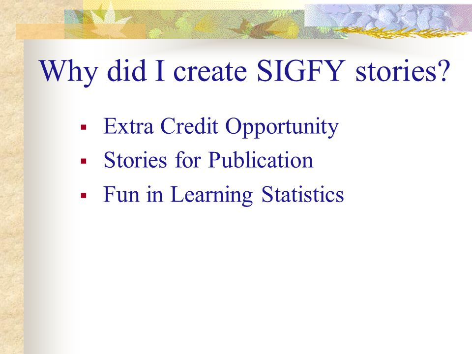 Why did I create SIGFY stories.