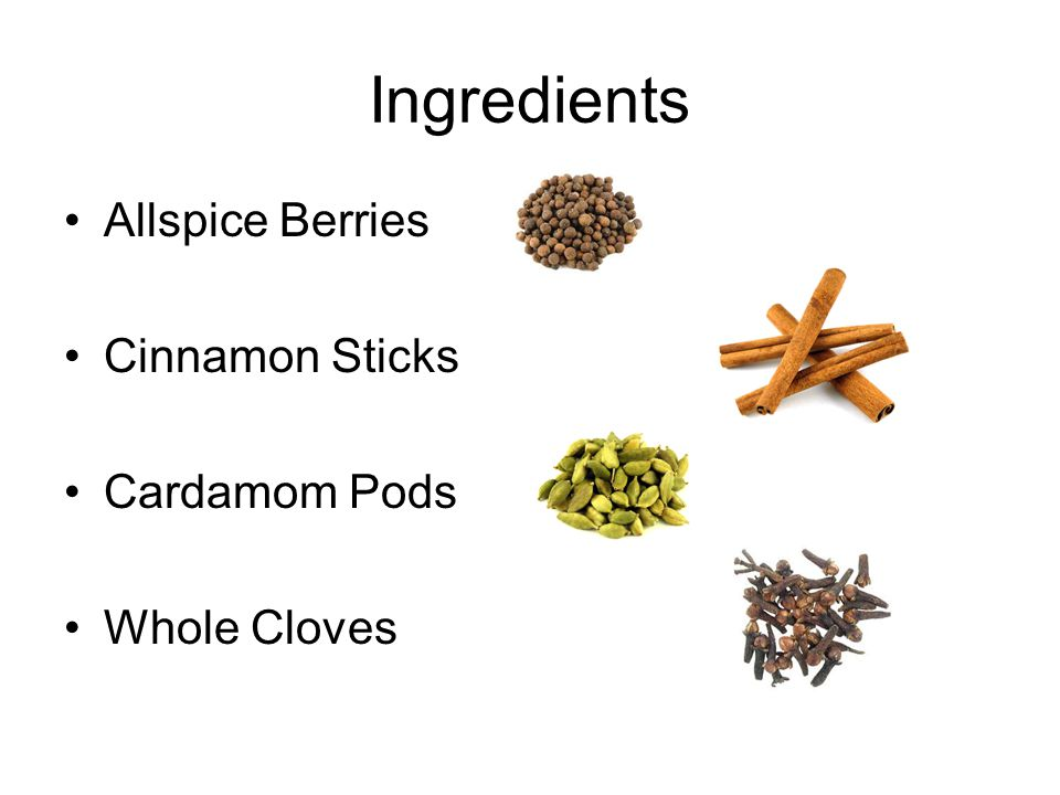 Ingredients Allspice Berries Cinnamon Sticks Cardamom Pods Whole Cloves