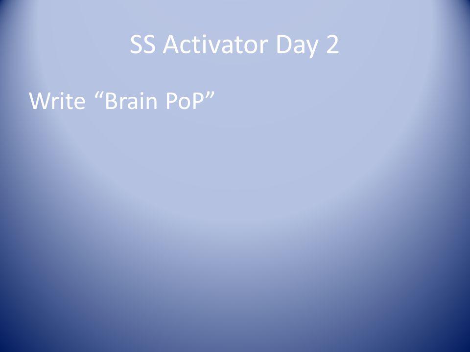 SS Activator Day 2 Write Brain PoP