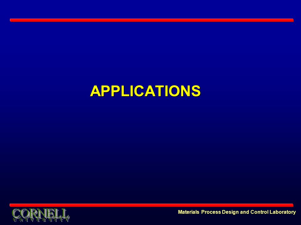 Materials Process Design and Control Laboratory APPLICATIONS