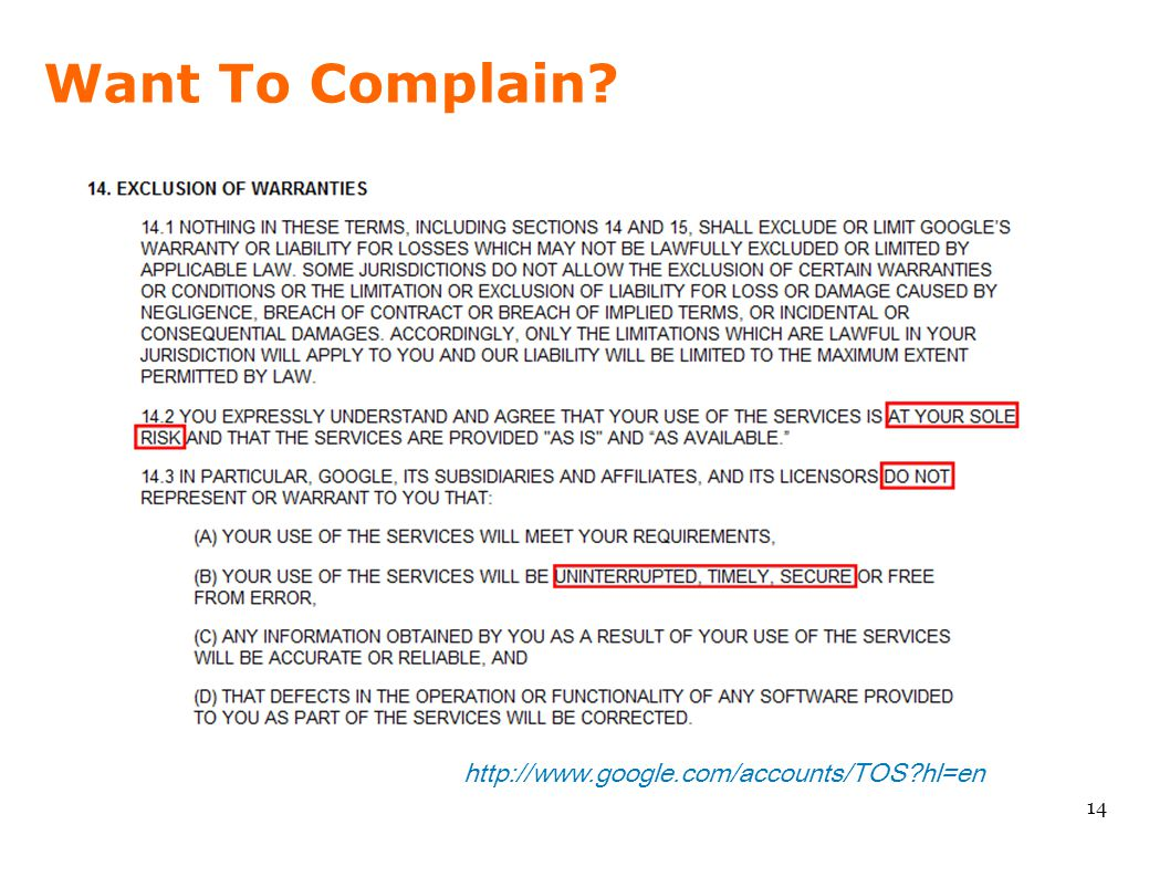 Want To Complain? 14 http://www.google.com/accounts/TOS?hl=en