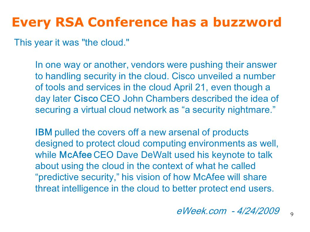 Every RSA Conference has a buzzword 9 This year it was