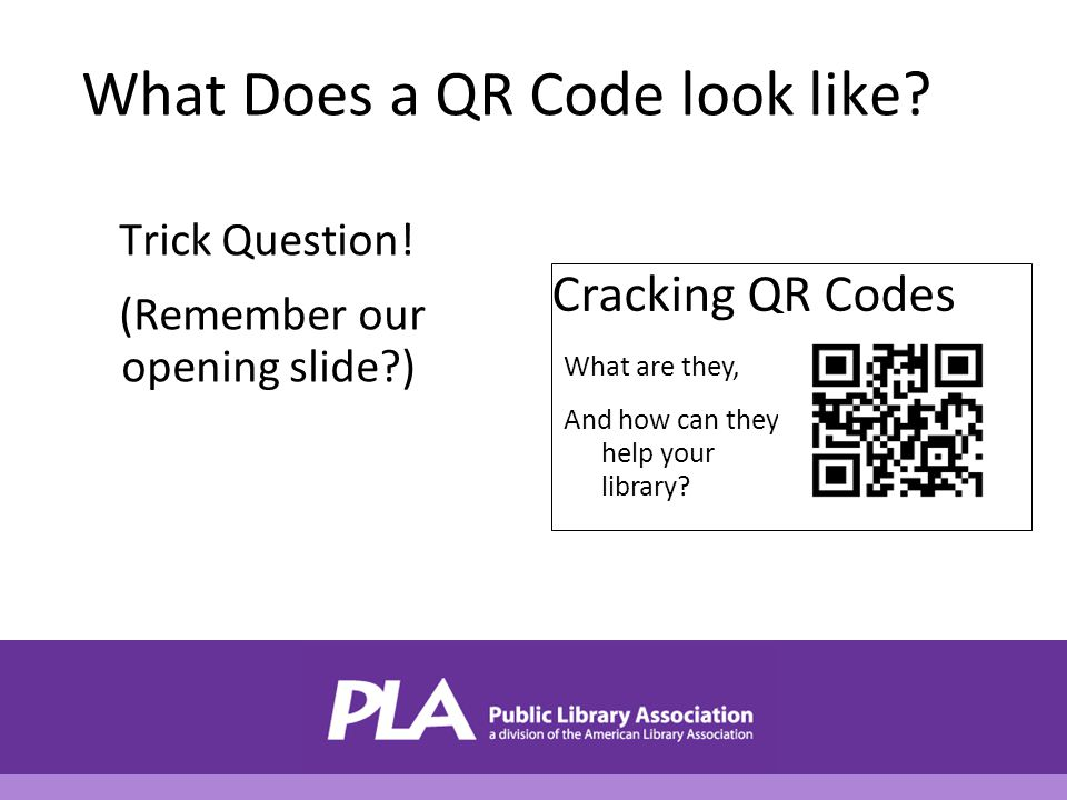What Does a QR Code look like. Trick Question.
