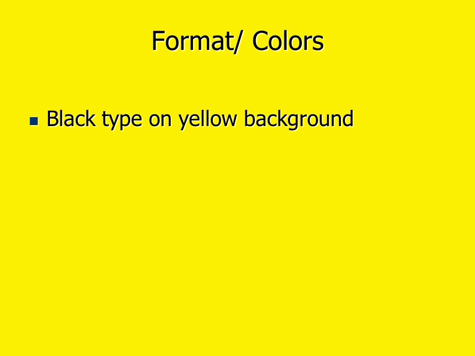 Format/ Colors Light type on dark background Light type on dark background