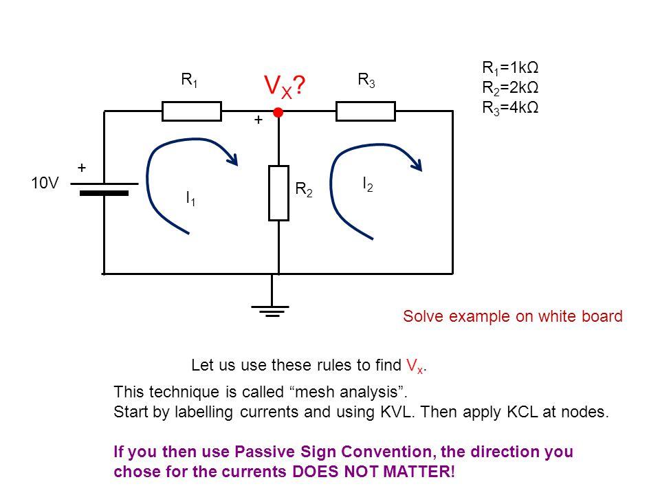 10V + R1R1 R3R3 R2R2 R 1 =6kΩ R 2 =2kΩ R 3 =0.5kΩ R 4 =2kΩ VX?VX.