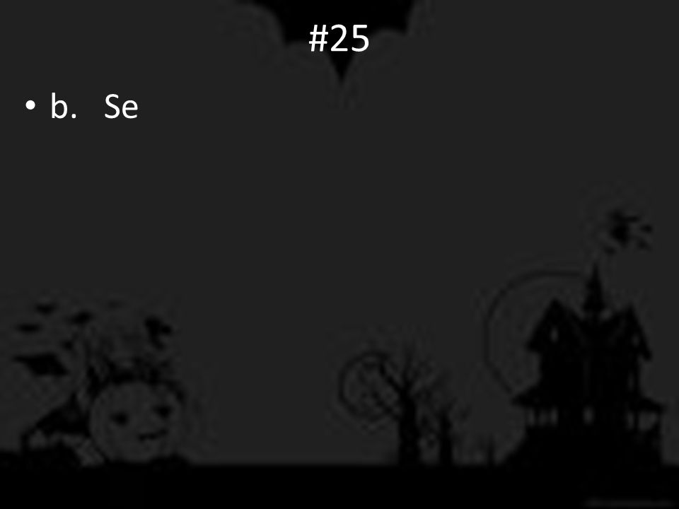 #25 b. Se