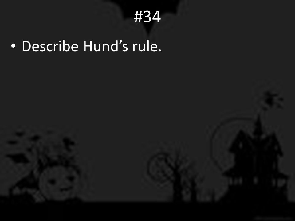 #34 Describe Hund's rule.