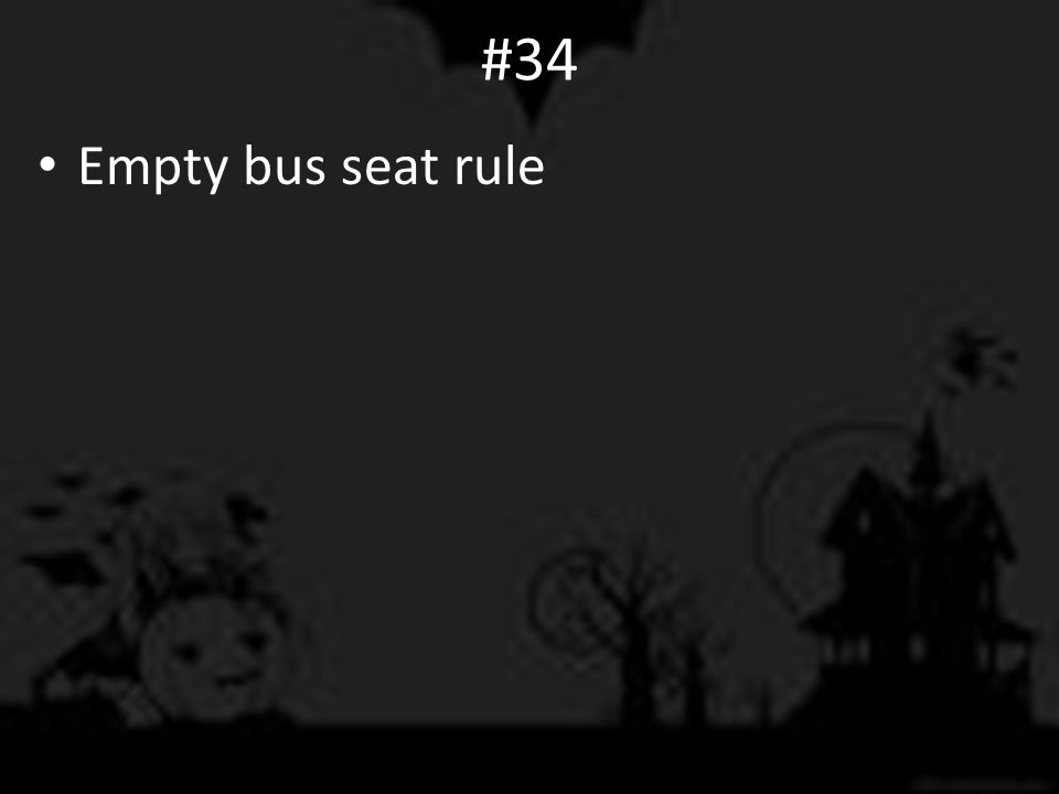 #34 Empty bus seat rule