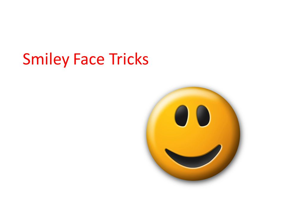 Smiley Face Tricks are used to make your writing better.
