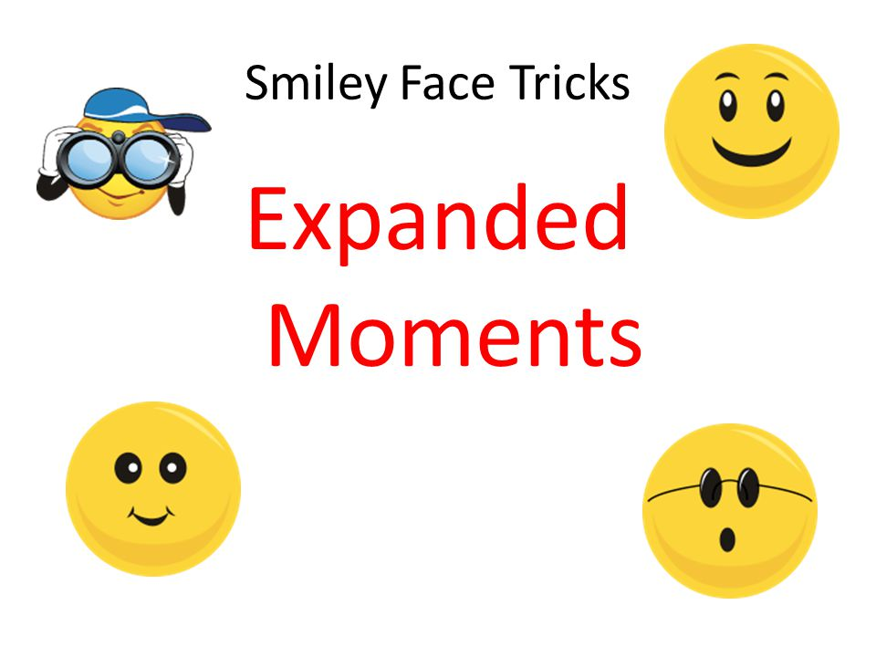 Smiley Face Tricks Expanded Moments