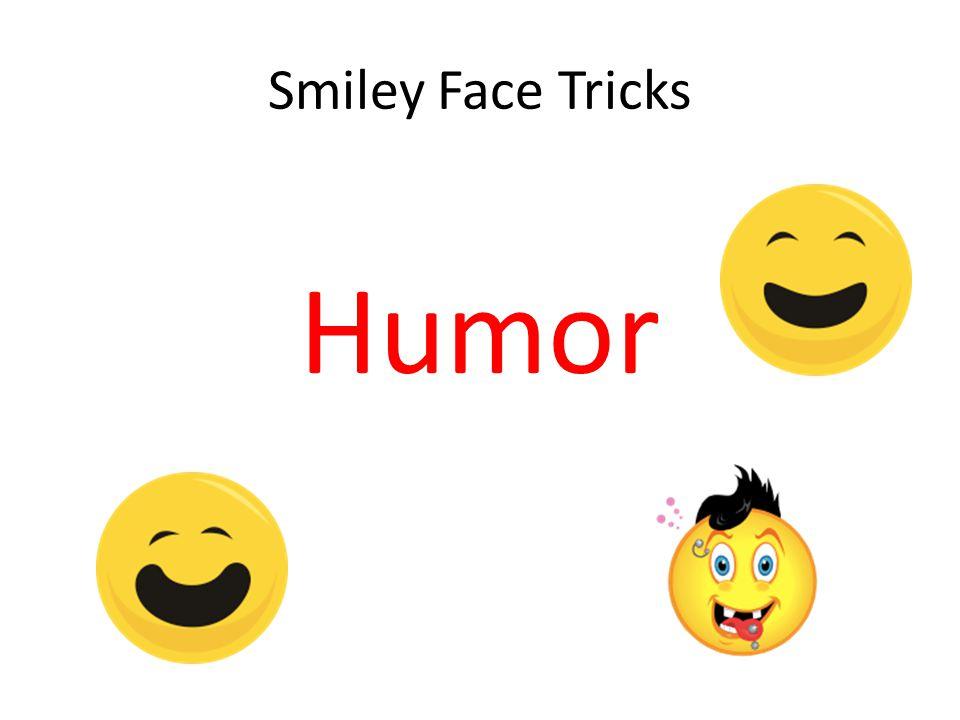 Smiley Face Tricks Humor