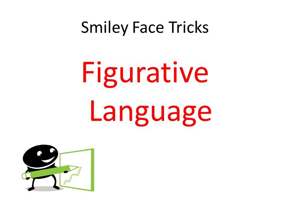 Smiley Face Tricks Figurative Language