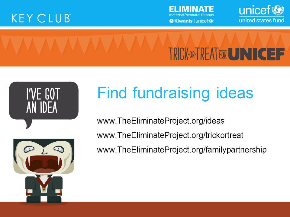 Find fundraising ideas www.TheEliminateProject.org/ideas www.TheEliminateProject.org/trickortreat www.TheEliminateProject.org/familypartnership