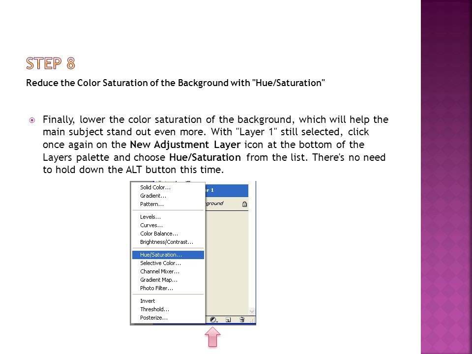  When the Hue/Saturation dialog box appears, drag the Saturation slider to the left to reduce saturation.