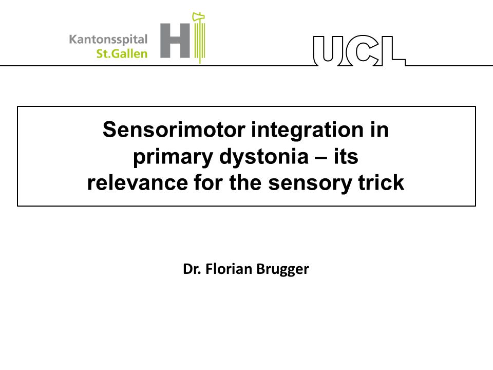 Sensorimotor integration in primary dystonia – its relevance for the sensory trick Dr.