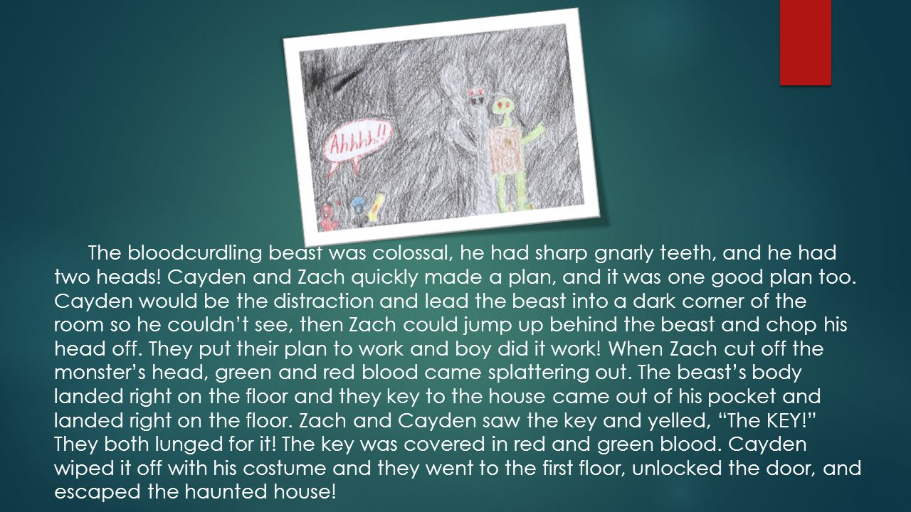 The bloodcurdling beast was colossal, he had sharp gnarly teeth, and he had two heads.