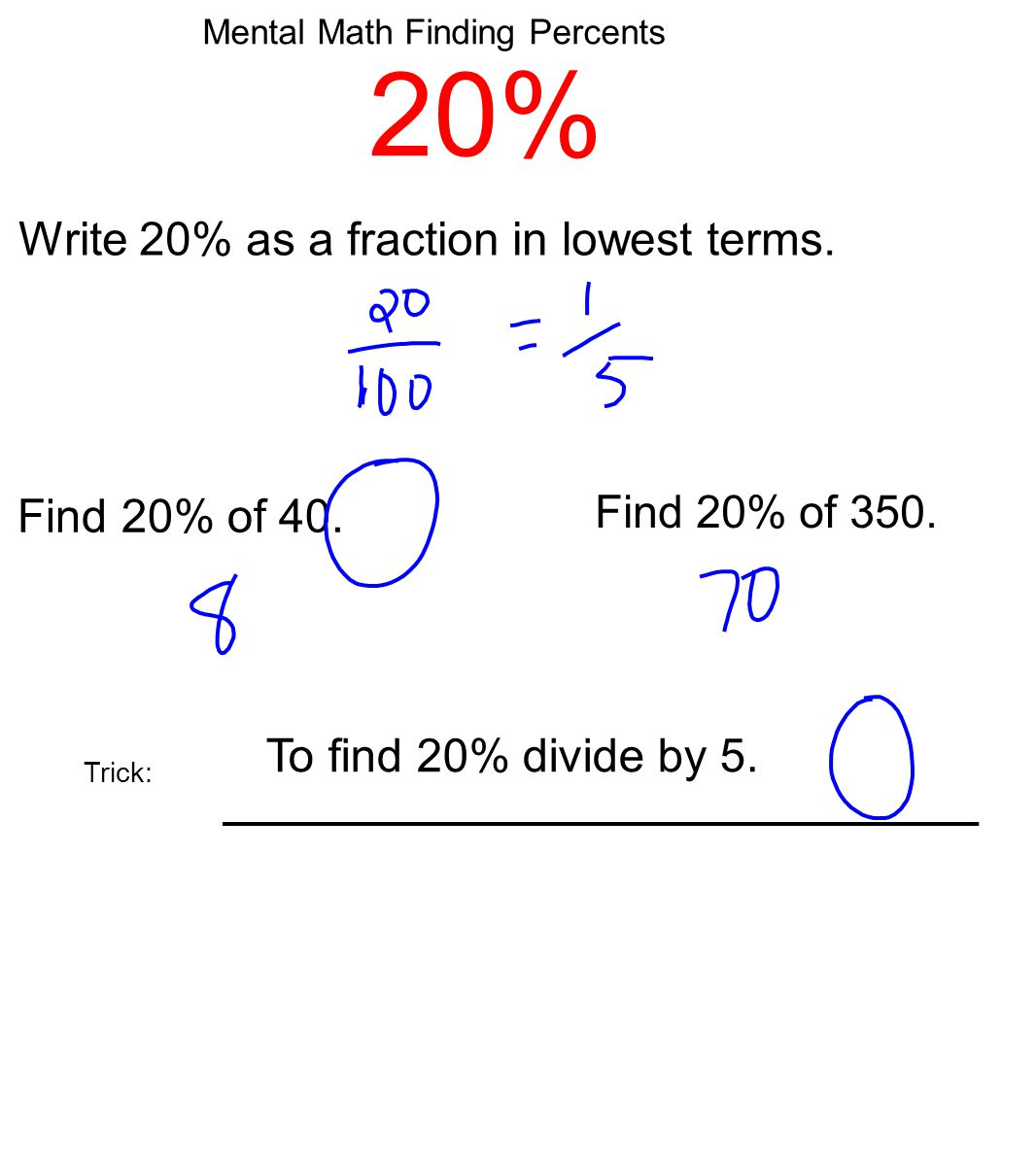 Mental Math Finding Percents 20% Write 20% as a fraction in lowest terms.