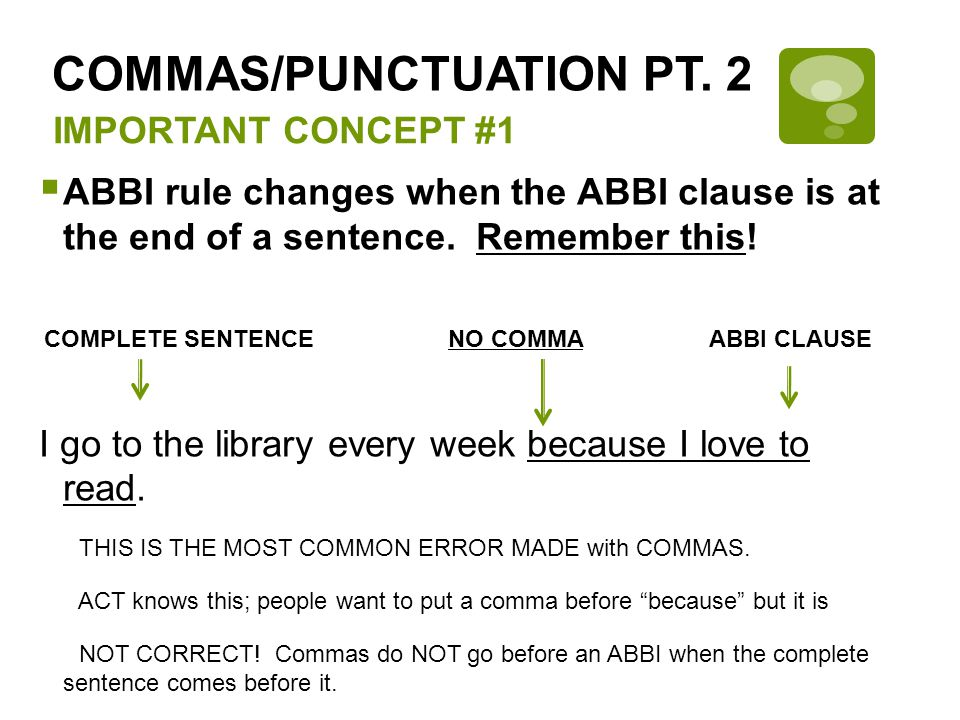 IMPORTANT CONCEPT #1  TRICK #1 with ABBIs Sometimes the ABBI clause comes in the middle of a sentence.