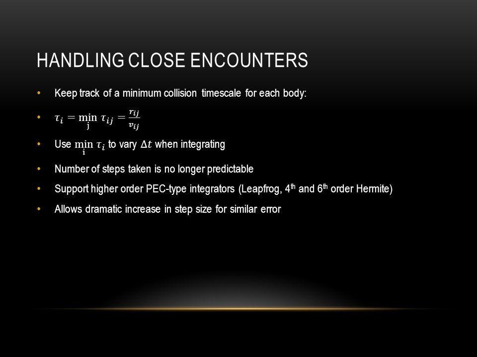 HANDLING CLOSE ENCOUNTERS
