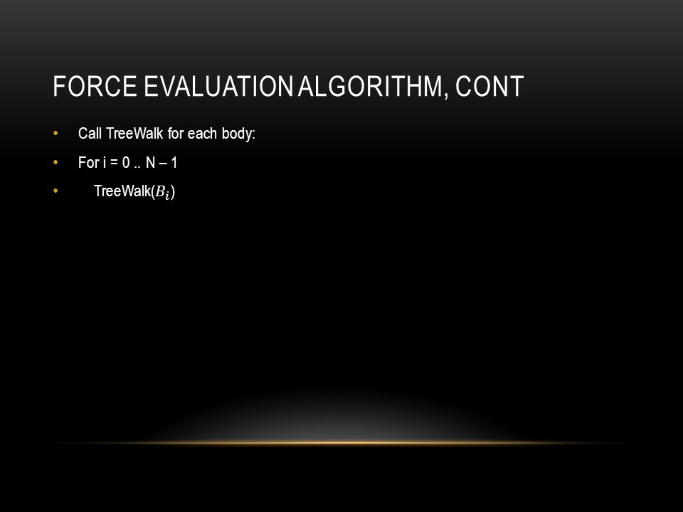 FORCE EVALUATION ALGORITHM, CONT
