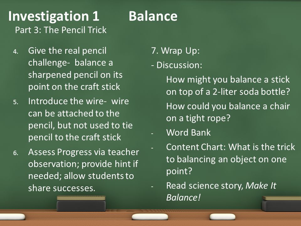 4. Give the real pencil challenge- balance a sharpened pencil on its point on the craft stick 5.