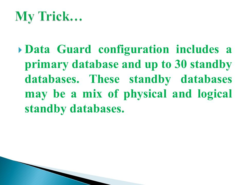  Data Guard configuration includes a primary database and up to 30 standby databases.