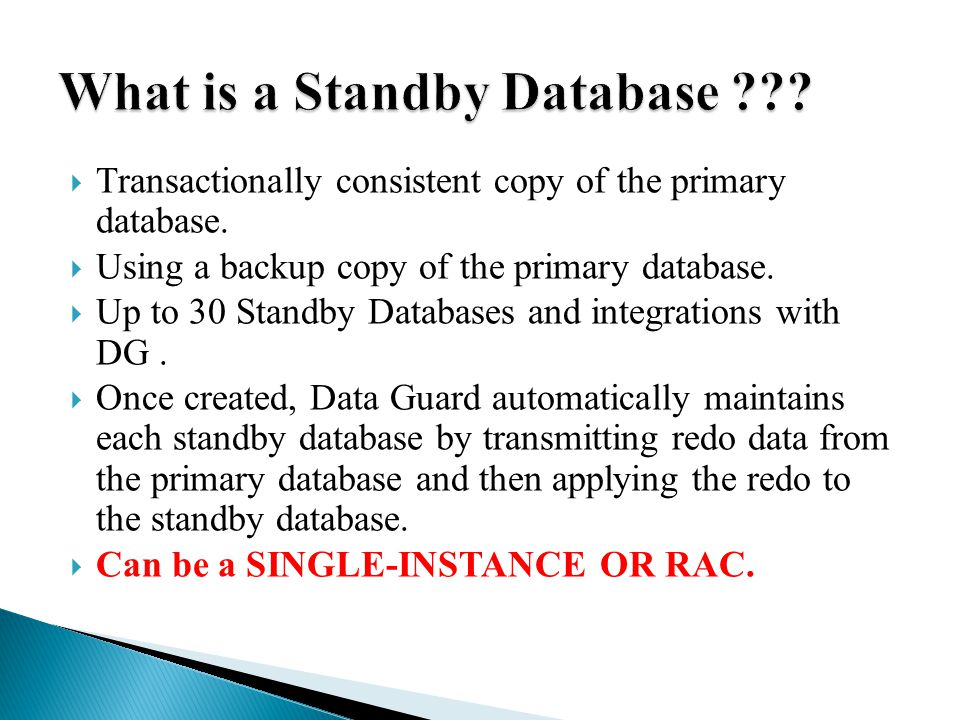  Start managed recovery on the standby database:  SQL> ALTER DATABASE RECOVER MANAGED STANDBY DATABASE USING CURRENT LOGFILE DISCONNECT;