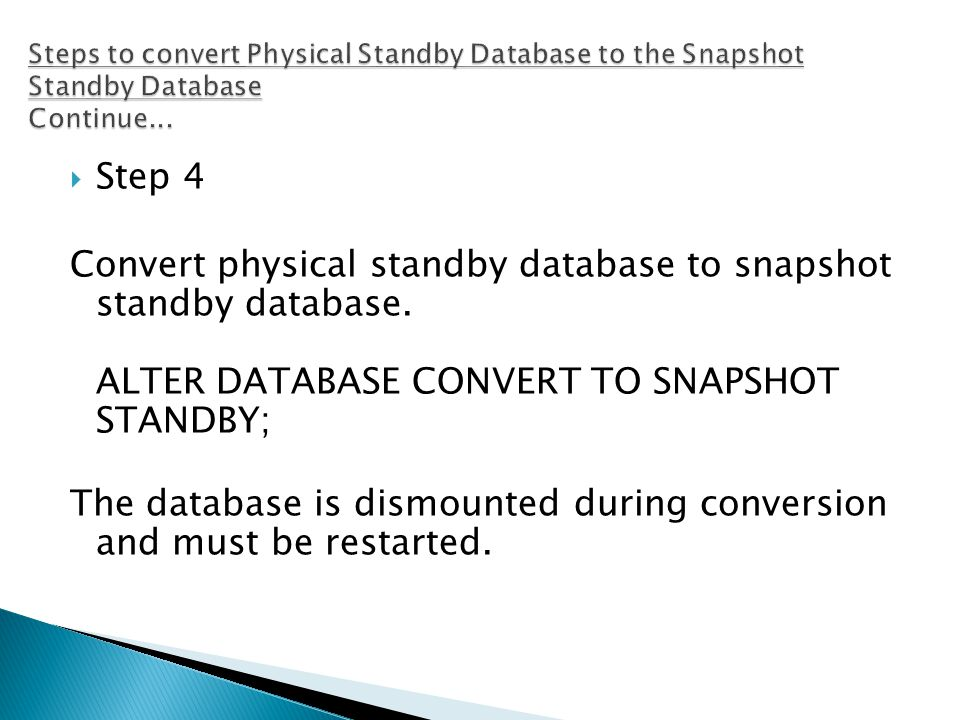  Step 4 Convert physical standby database to snapshot standby database.