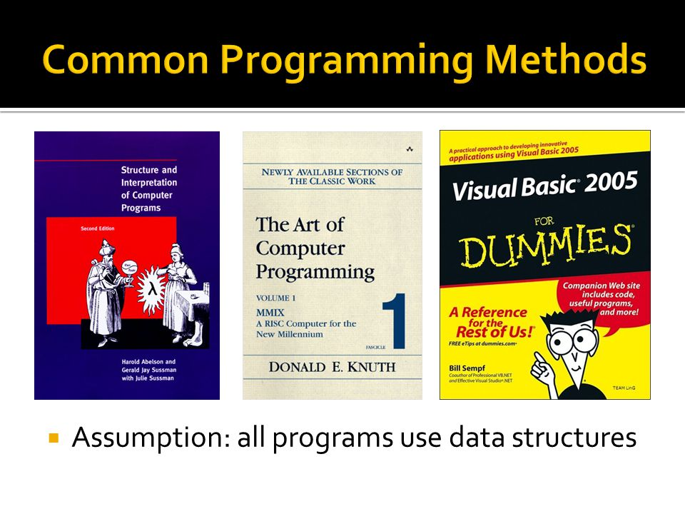  Assumption: all programs use data structures
