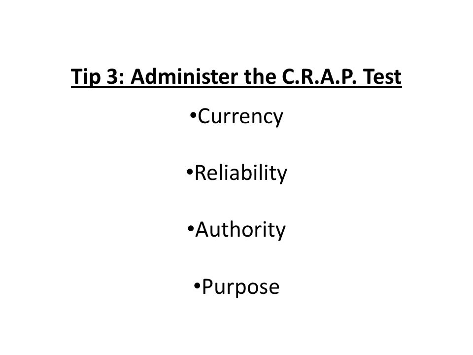 Tip 3: Administer the C.R.A.P. Test Currency Reliability Authority Purpose