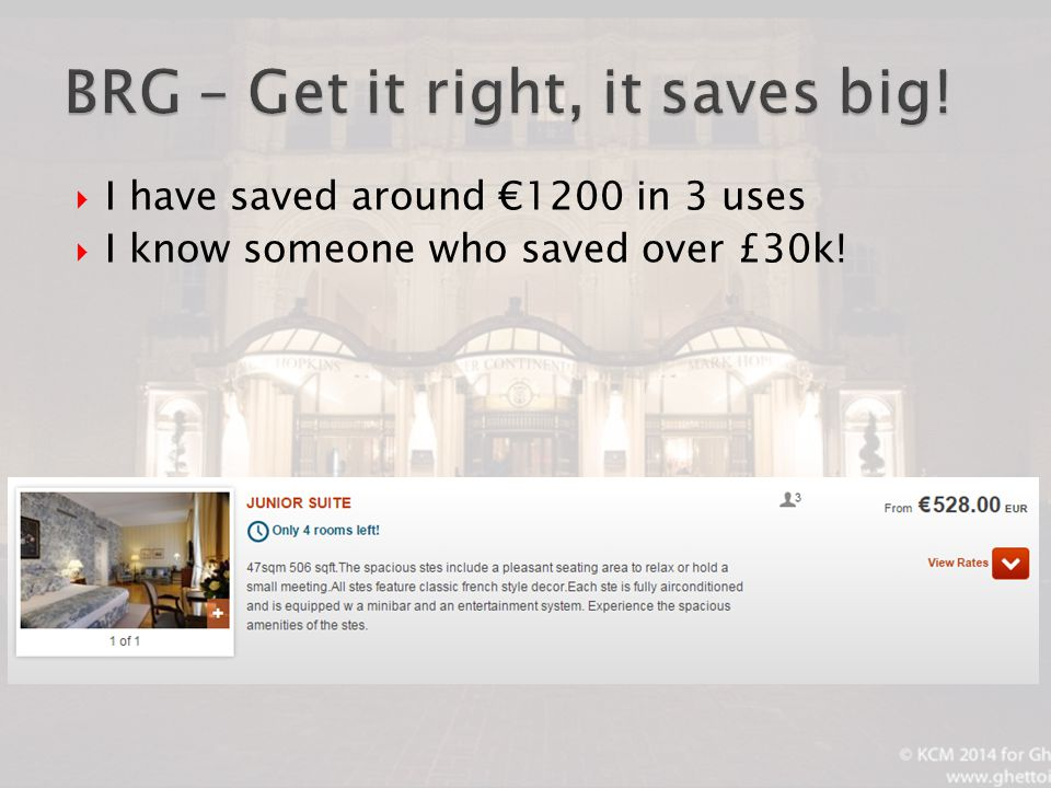  I have saved around €1200 in 3 uses  I know someone who saved over £30k!