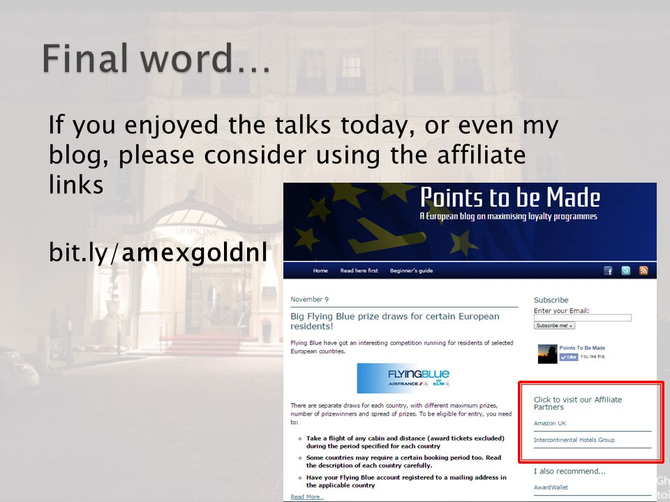 If you enjoyed the talks today, or even my blog, please consider using the affiliate links bit.ly/amexgoldnl