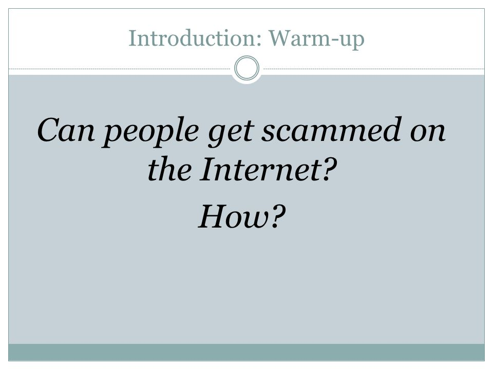 Introduction: Warm-up Can people get scammed on the Internet? How?